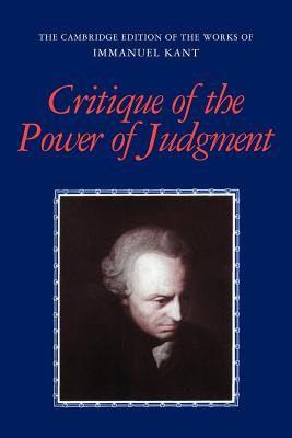 Critique of the Power of Judgment - Kant, Immanuel, and Guyer, Paul (Edited and translated by), and Matthews, Eric (Translated by)