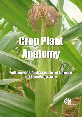 Crop Plant Anatomy - Maiti, Ratikanta, and Satya Prakash, and Rajkumar, D.