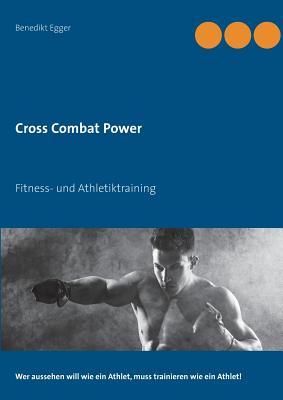 Cross Combat Power - Egger, Benedikt