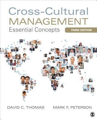 Cross-Cultural Management: Essential Concepts - Thomas, David C, Dr., and Peterson, Mark F, Dr.