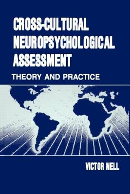 Cross-Cultural Neuropsychological Assessment: Theory and Practice - Nell, Victor