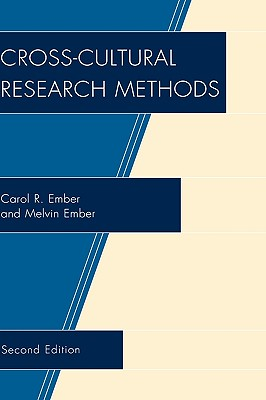 Cross-Cultural Research Methods - Ember, Carol R, and Ember, Melvin