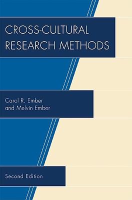 Cross-Cultural Research Methods - Ember, Carol R, and Ember, Melvin