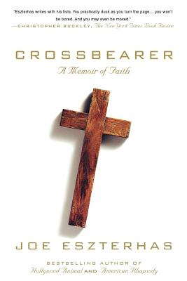 Crossbearer: A Memoir of Faith - Eszterhas, Joe