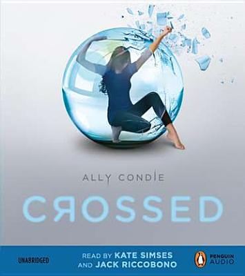 Crossed - Condie, Ally, and Riccobono, Jack (Read by), and Simses, Kate (Read by)