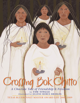Crossing Bok Chitto: A Choctaw Tale of Friendship & Freedom - Tingle, Tim