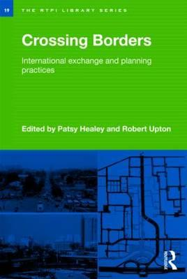Crossing Borders: International Exchange and Planning Practices - Healey, Patsy (Editor)