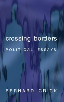Crossing Borders - Crick, Bernard R, Professor