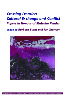 Crossing Frontiers: Cultural Exchange and Conflict - Burns, Barbara, and Charnley, Joy