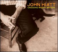 Crossing Muddy Waters - John Hiatt