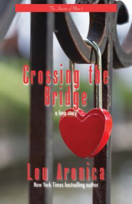 Crossing the Bridge - Aronica, Lou