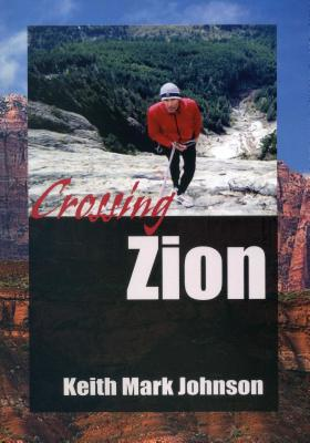 Crossing Zion: A Man-Tale in Three Acts 2015 - Johnson, Keith Mark