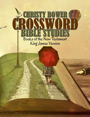 Crossword Bible Studies - Books of the New Testament: King James Version - Bower, Christy