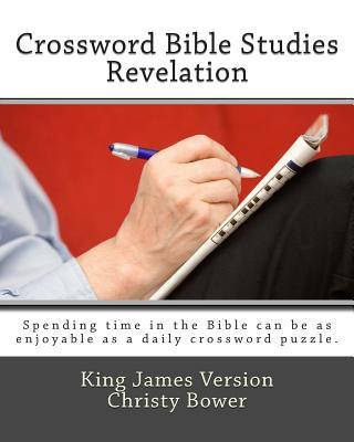 Crossword Bible Studies - Revelation: King James Version - Bower, Christy
