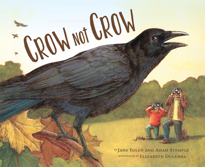 Crow Not Crow - Yolen, Jane, and Stemple, Adam