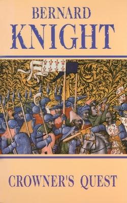 Crowner's Quest - Knight, Bernard