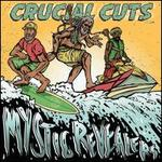 Crucial Cuts - Mystic Revealers