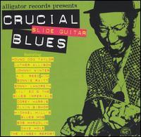 Crucial Slide Guitar Blues - Various Artists