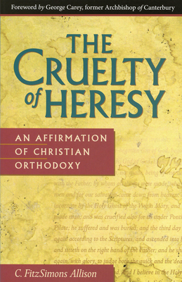 Cruelty of Heresy - Allison, C Fitzsimons