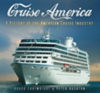 Cruise America: A History of the American Cruise Industry - Cartwright, Roger