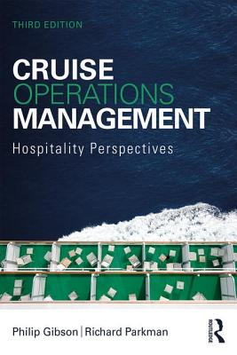 Cruise Operations Management: Hospitality Perspectives - Gibson, Philip, and Parkman, Richard
