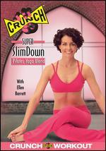 Crunch: Super Slimdown - Pilates Yoga Blend