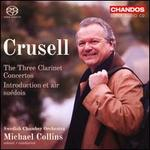 Crusell: The Three Clarinet Concertos; Introduction et air suédois