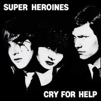 Cry For Help - Super Heroines