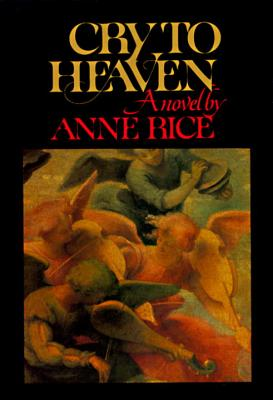 Cry to Heaven - Rice, Anne