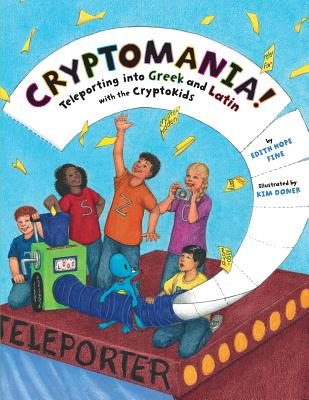 Cryptomania!: Teleporting into Greek and Latin with the CryptoKids - Fine, Edith Hope