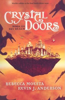 Crystal Doors: Sky Realm No. 3 - Moesta, Rebecca, and Anderson, Kevin J.