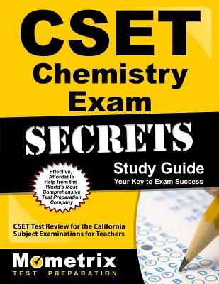 Cset Chemistry Exam Secrets Study Guide: Cset Test Review for the California Subject Examinations for Teachers - Cset Exam Secrets Test Prep (Editor)