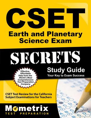 Cset Earth and Planetary Science Exam Secrets Study Guide: Cset Test Review for the California Subject Examinations for Teachers - Cset Exam Secrets Test Prep (Editor)