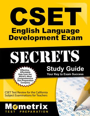 Cset English Language Development Exam Secrets Study Guide: Cset Test Review for the California Subject Examinations for Teachers - Cset Exam Secrets Test Prep (Editor)