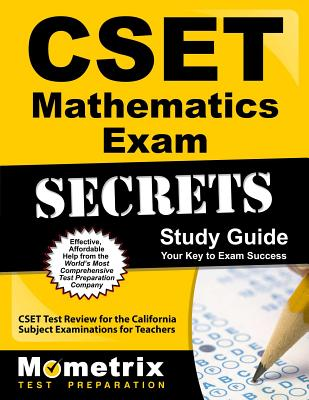 Cset Mathematics Exam Secrets Study Guide: Cset Test Review for the California Subject Examinations for Teachers - Cset Exam Secrets Test Prep (Editor)