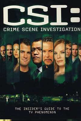 CSI: Crime Scene Investigation: The Insider's Guide to the TV Phenomenon - Titan Books (Creator)