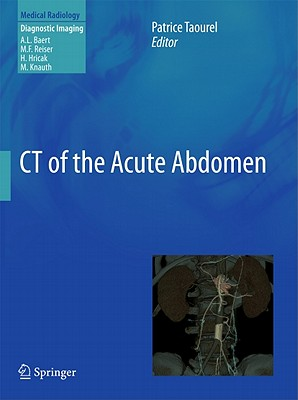 CT of the Acute Abdomen - Taourel, Patrice (Editor)