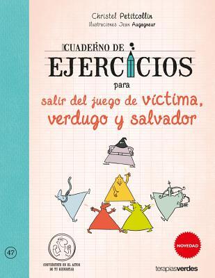 Cuaderno de Ejercicios Para Salir del Juego de Victima, Verdugo y Salvador - Petitcollin, Christel