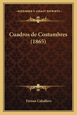 Cuadros de Costumbres (1865) - Caballero, Fernan