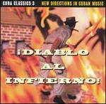 Cuba Classics, Vol. 3: Diablo al Infierno!