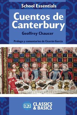 Cuentos de Canterbury - Chaucer, Geoffrey, and Garcia, Ciceron (Commentaries by)