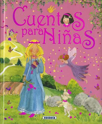 Cuentos Para Ninas - Campos, Pilar (Illustrator), and Cruz, Celia (Adapted by), and Susaeta, Equipo (Adapted by)