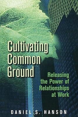 Cultivating Common Ground - Hanson, Daniel S