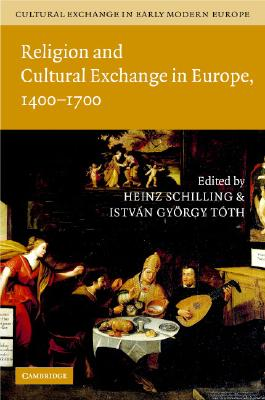 Cultural Exchange in Early Modern Europe 4 Volume Hardback Set - Muchembled, Robert (Editor), and Schilling, Heinz (Editor), and Toth, Istvan (Editor)