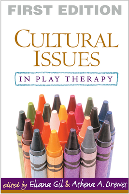 Cultural Issues in Play Therapy - Gil, Eliana, PhD (Editor)