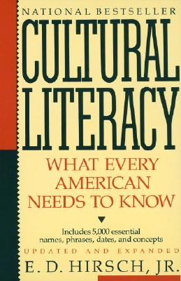 Cultural Literacy: What Every American Needs to Know - Hirsch, E D