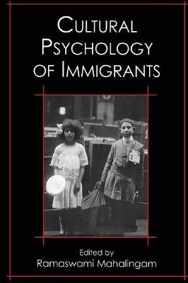 Cultural Psychology of Immigrants - Mahalingam, Ramaswami (Editor)