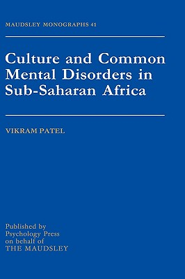 Culture and Common Mental Disorders in Sub-Saharan Africa - Patel, Vikram, Dr.