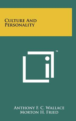 Culture and Personality - Wallace, Anthony F C, and Fried, Morton H (Editor), and Harris, Marvin (Editor)