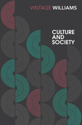 Culture and Society: 1780-1950 - Williams, Raymond
